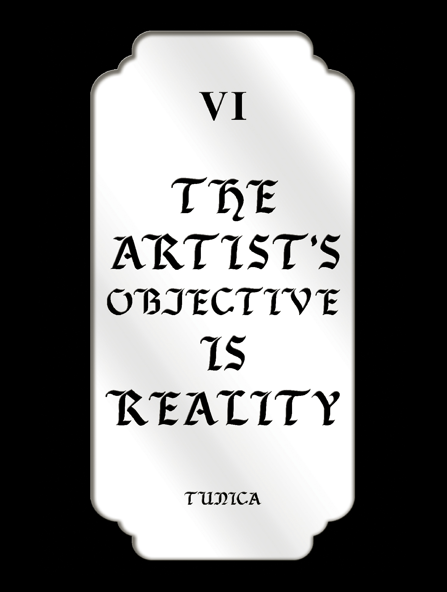 The Artist's Objective is Reality, Mirrored Plexiglass, 11.48 x22.98 inches, 2016